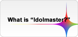What is Idolmaster?