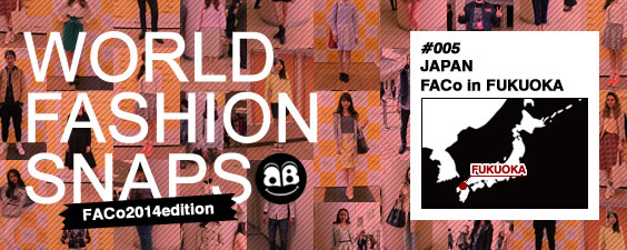 World Fashion Snap  Fukuoka 福岡 FACo 2014