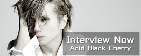 Interview Now ~Acid Black Cherry~