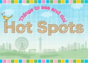 Hot Spots - Things to see and do!