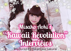 "Misako Aoki's ""Kawaii Revolution"" Interviews  Produced by Takamasa Sakurai"