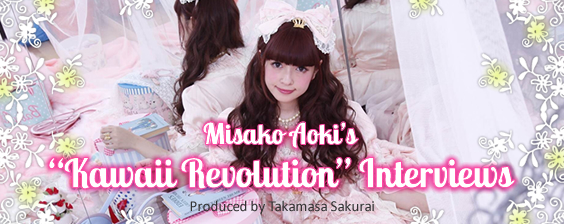 "Misako Aoki's ""Kawaii Revolution"" Interviews  Produced by 