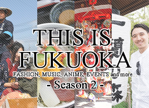 THIS IS FUKUOKA -Season2-