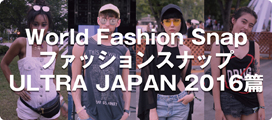 World Fashion Snap ULTRA JAPAN 2015
