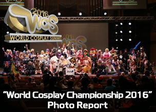ภาพบรรยากาศงาน World Cosplay Summit 2016 ~World Cosplay Championship~
