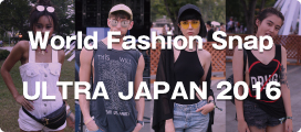 World Fashion Snap ULTRA JAPAN 2016