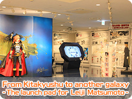 From Kitakyushu to another galaxy - The launch pad for Leiji Matsumoto -