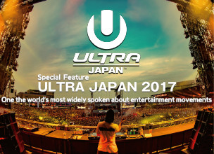 [Feature] ULTRA JAPAN 2017 - One the world's most widely spoken about entertainment movements -