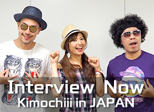 Interview Now ~ Kimochiii in JAPAN ~