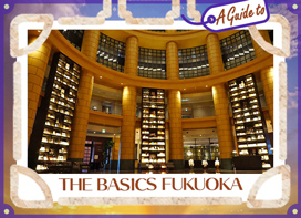 THE BASICS FUKUOKA